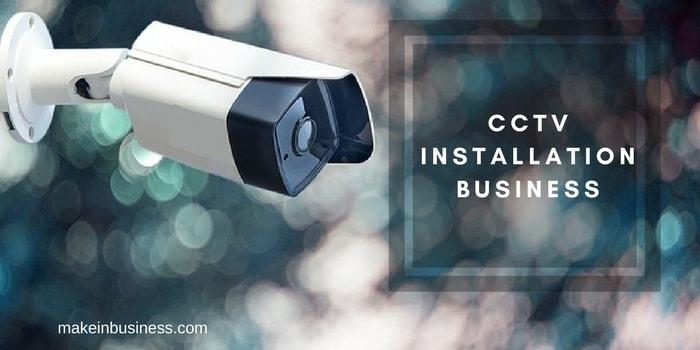 Start Your Own Video Surveillance CCTV Installation Business