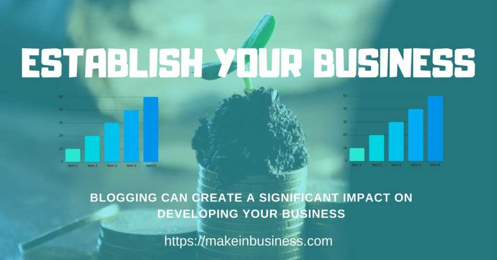establish your business with the help of blogging