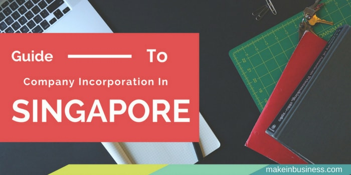 How to Incorporate – Guide to Company Incorporationin Singapore