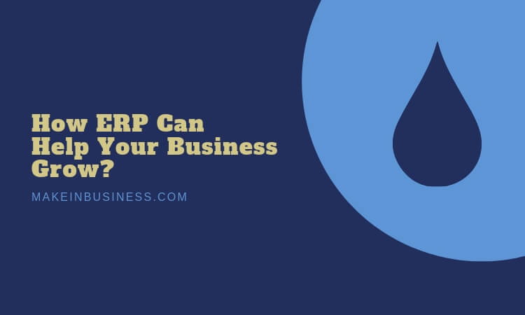 learn how ERP can grow your oil and gas business