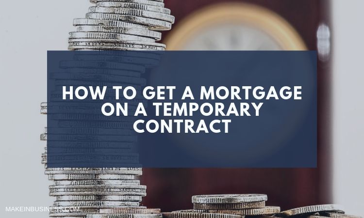 mortgage on a temporary contract