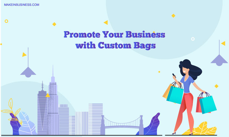 Promote Your Business with Custom Bags